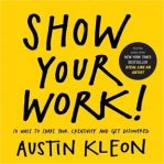 show your work by austin kleon on the brave art lab